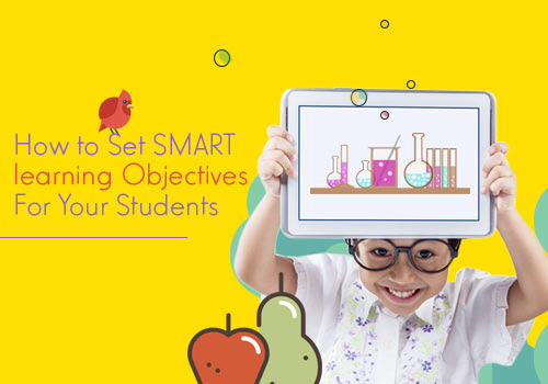 How to Set SMART Learning Objectives For Your Students - Edsys