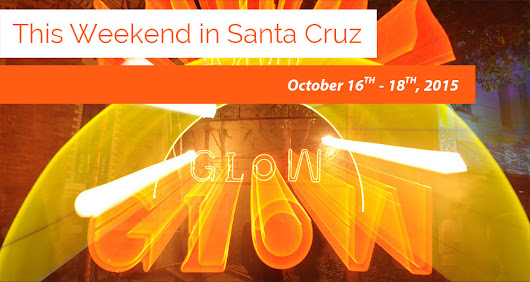 Santa Cruz Events: October 16-18, 2015