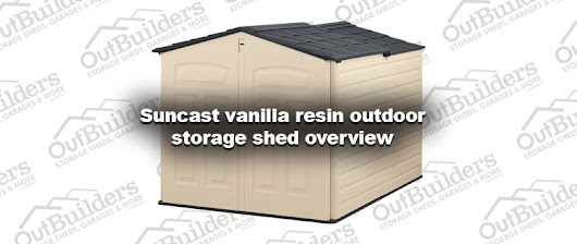 Suncast vanilla resin outdoor storage shed overview - Outbuilders