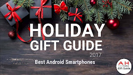 Holiday Gift Guide 2017 – 2018: Best Android Smartphones