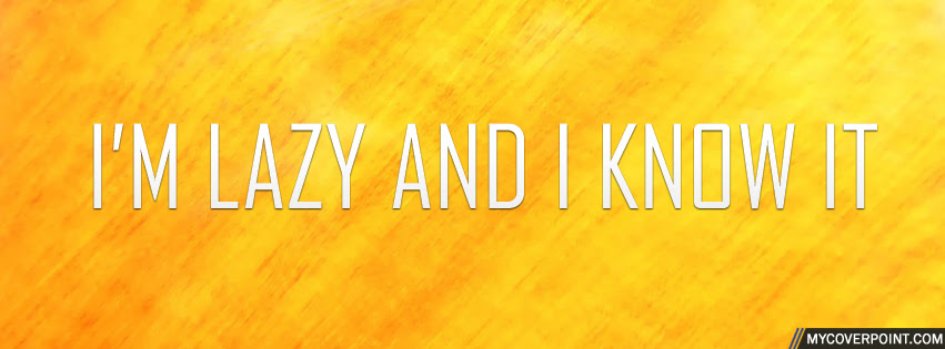 Lazy And I Know It Facebook Timeline Cover