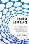 Radical Abundance: How a Revolution in Nanotechnology Will Change Civilization
