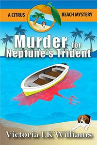 Murder For Neptune's Trident by Victoria L. K. Williams