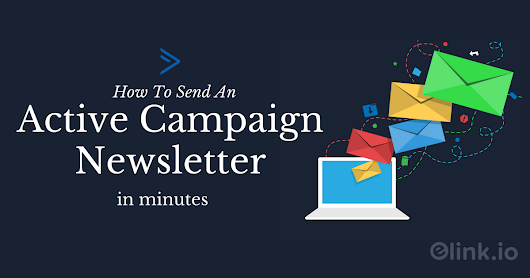 How to Spend Only 5 minutes Creating an Active Campaign Newsletter!