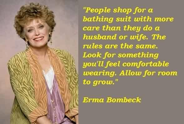 Brilliant Celebrity Quote By Erma Bombeck People Shop For A Bathing