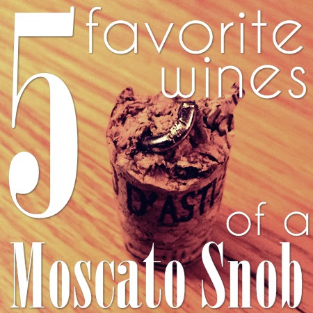 5 favorite wines of a Moscato snob.