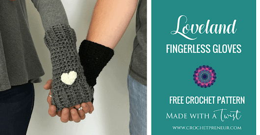 FREE CROCHET PATTERN: LOVELAND FINGERLESS GLOVES - Crochetpreneur