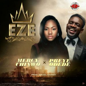 Download Music Mp3:- Mercy Chinwo Ft Preye Odede – Eze