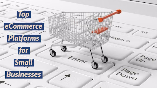 Top eCommerce Platforms for Small Businesses