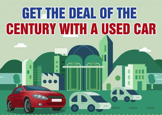 Get the Deal of the Century With a Used Car [Infographic]