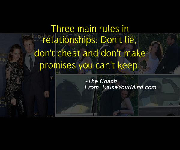 Three Main Rules In Relationships Dont Lie Dont Cheat And Dont