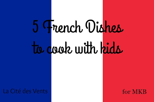 5 French Recipes to Cook with Kids - Multicultural Kid Blogs