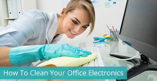 How To Properly Clean Office Electronics | Royal Building Cleaning Ltd