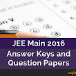 JEE Main 2016 Question Papers, Answer Keys and Solutions – Paper 1 and Paper 2
