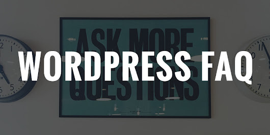 50+ Frequently Asked Questions About WordPress - WPExplorer