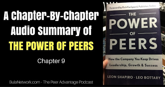 A Chapter-By-Chapter Audio Summary Of THE POWER OF PEERS (Chapter 9) #5011 - THE PEER ADVANTAGE Podcast