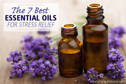 The 7 Best Essential Oils for Stress Relief