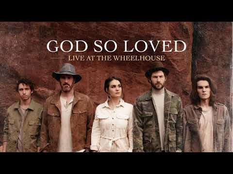God So Loved Lyrics - We The Kingdom