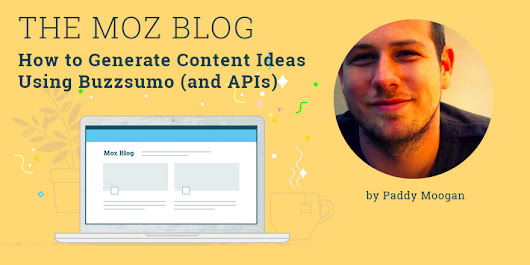 How to Generate Content Ideas Using Buzzsumo (and APIs)