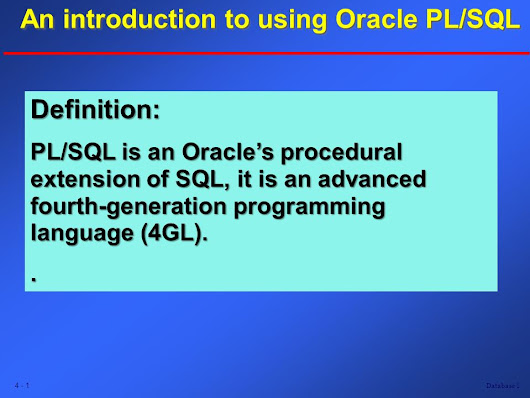 Database An introduction to using Oracle PL/SQL An introduction to using Oracle PL/SQL An introduction to using Oracle PL/SQL Definition: PL/SQL. - ppt download