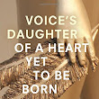 a book review by Larry Smith: Voice's Daughter of a Heart Yet to Be Born