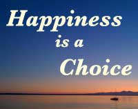 Happiness Is A Choice By Anonymous
