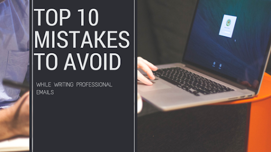Top 10 Mistakes to Avoid While Writing Professional Emails