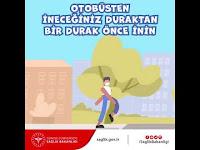 Otobüsten, İneceğiniz Duraktan Bir Durak Önce İnin - T.C. Sağlık Bakanlığı