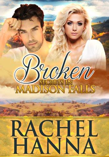 Broken: Secrets in Madison Falls by Rachel Hanna