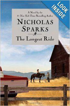 The Longest Ride: Nicholas Sparks: 9781455520657: Amazon.com: Books