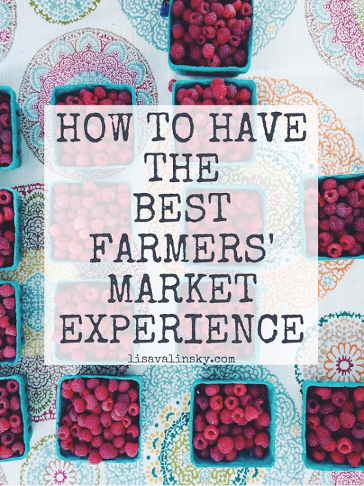How to Have the Best Farmers' Market Experience {Guest Post} | Relishments