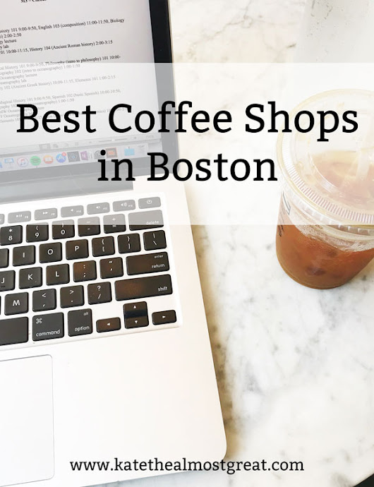 Best Coffee Shops in Boston - Kate the (Almost) Great | Boston Lifestyle Blog