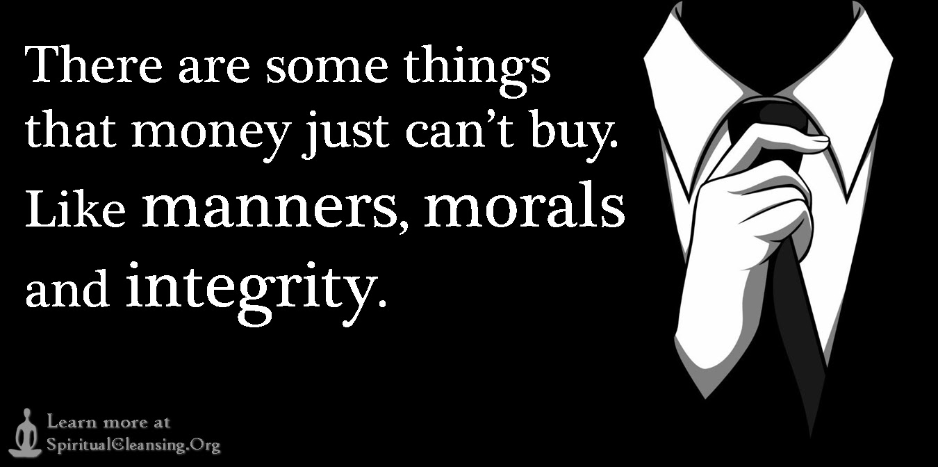 """There are some things that money just can t Like manners morals """""""