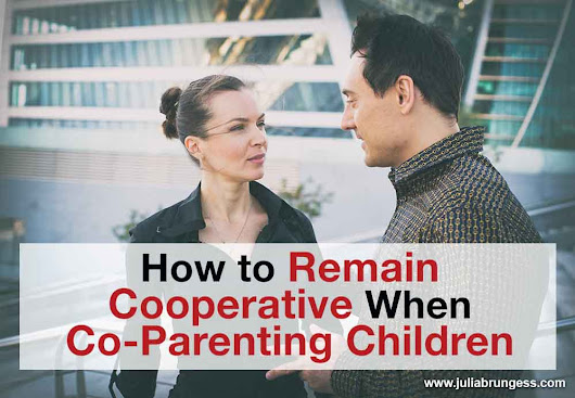 How to Remain Cooperative when Co-Parenting