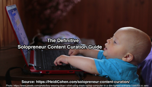 The Definitive Solopreneur Content Curation Guide - Heidi Cohen