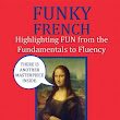 funky french learn french method for adults