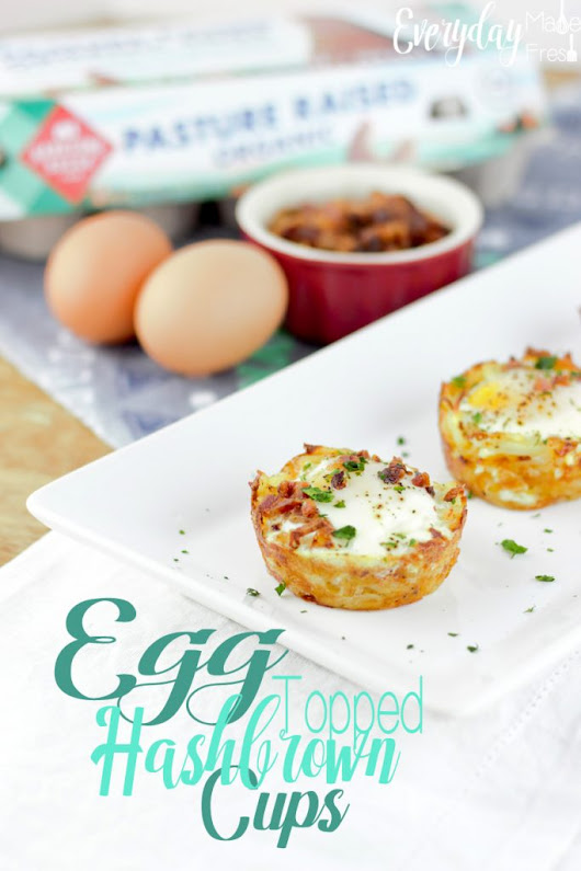 Egg Topped Hashbrown Cups - Everyday Made Fresh