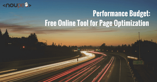 Performance Budget: Free Online Tool for Page Optimization | NOUPE