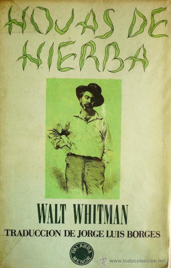 WALT WHITMAN / HOJAS DE HIERBA / TRADUCCION DE JOSE LUIS BORGES / (REF 1992-X) (Libros Sin Clasificar)