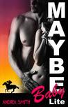 Maybe Baby Lite (Baby Series Lite, #1)