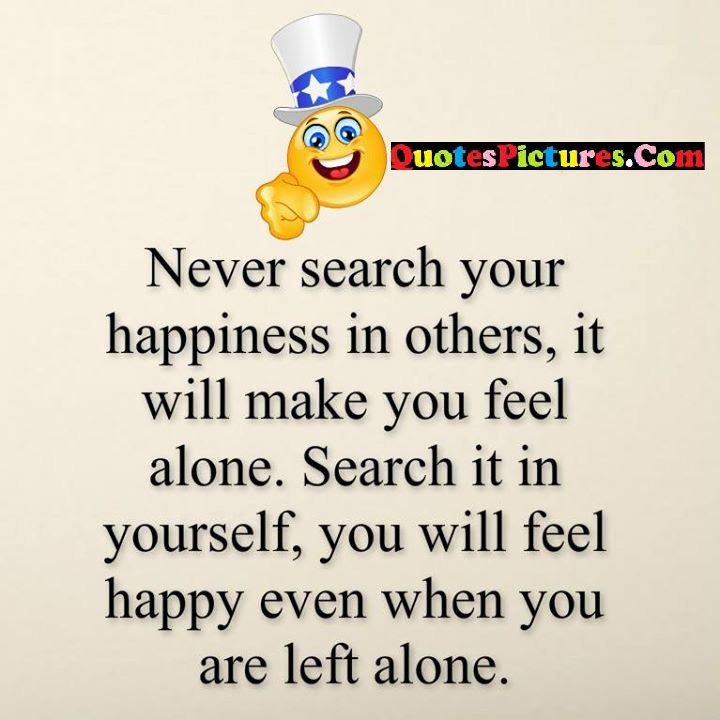 Nice Alone Quotes About Never Feel Quotespicturescom