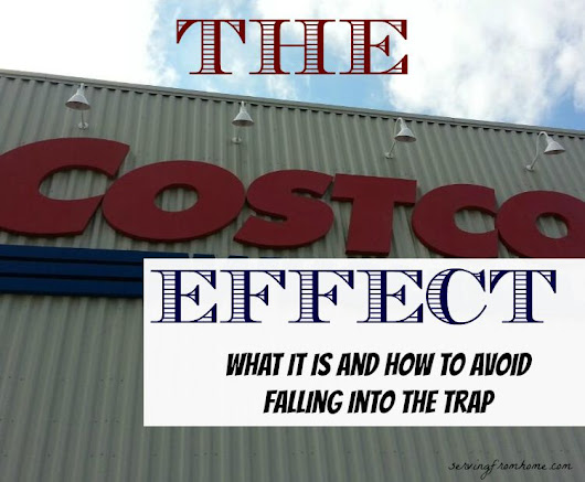 The Costco Effect - What It Is and How To Avoid Falling Into the Trap