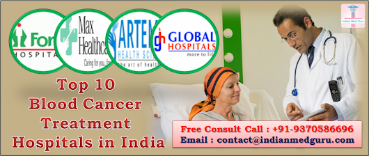 Top 10 Blood Cancer Treatment Hospitals in India | IndianMedguru