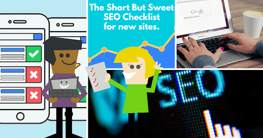 A Short & Sweet SEO Checklist for New Websites | SEJ