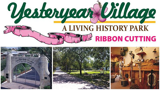 Official Ribbon Cutting - Yesteryear Village, A Living History Park - Wellington FL