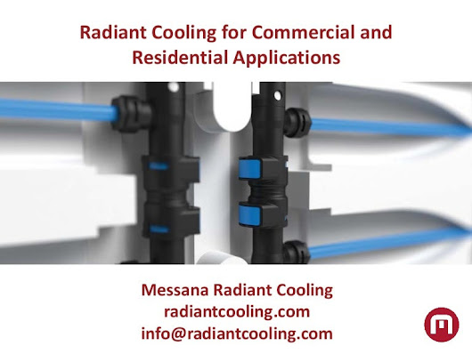 Radiant cooling for residential and commercial applications (Messana …