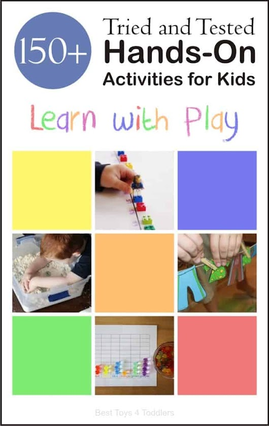 150+ Hands-on Activities for Kids to Learn with Play