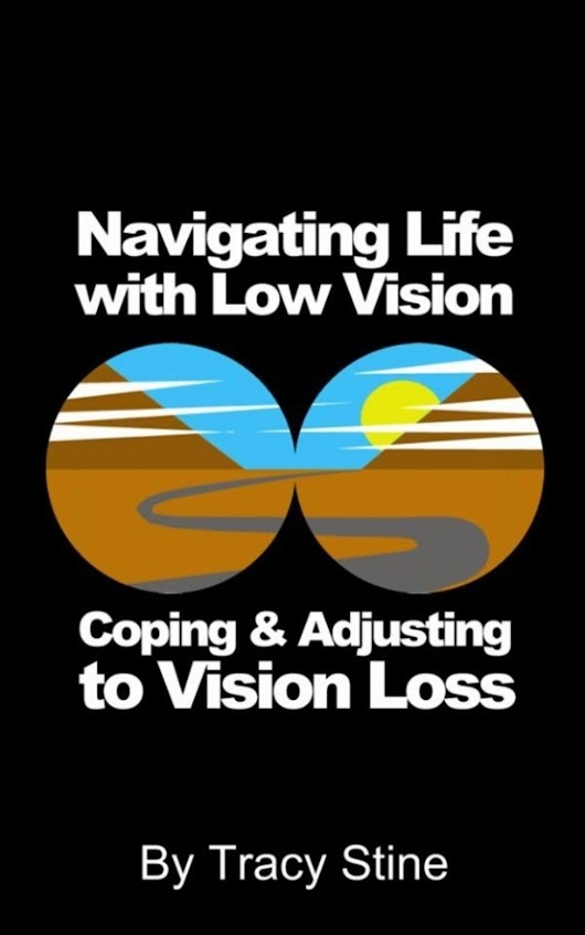 Navigating Life with Low Vision - Adjusting and Coping with Vision Loss