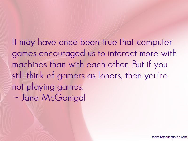 Quotes About Not Playing Games Top 41 Not Playing Games Quotes From