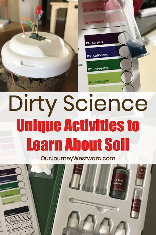 Dirty Science: Unique Activities To Learn About Soil - Our Journey Westward